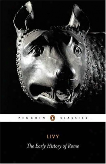 livy the early history of rome books i v peng Summer Reading for YOU by Oliver DeMille